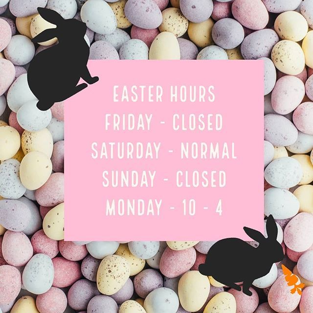 9f71a196442 STORE HOURS! Good Friday - CLOSED Saturday - Normal Hours Easter Sunday -  CLOSED Monday