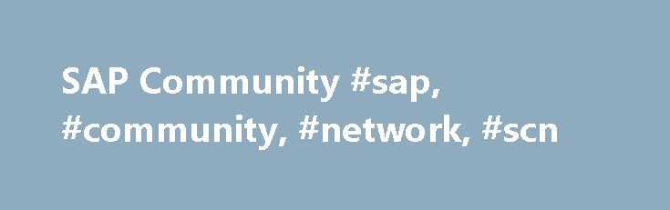 SAP Community #sap, #community, #network, #scn http://law.nef2.com/sap-community-sap-community-network-scn/  # Welcome to the SAP Community The Age of Openness Every company – regardless of size or industry – must eliminate silos and drive digital innovation by connecting business processes with new technology, software, devices, and people. In this blog post, SAP's Bernd Leukert talks about how openness allows you to further expand your network, offering customers, partners, and developers…