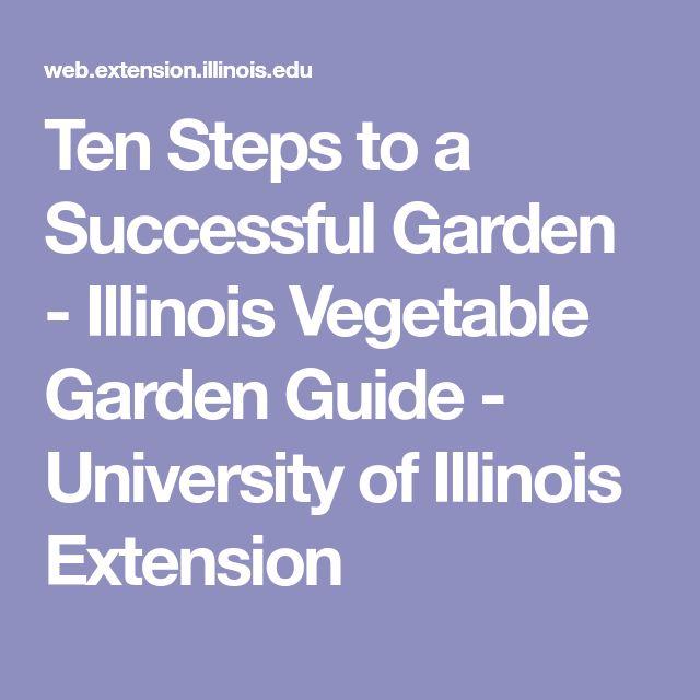 Ten Steps to a Successful Garden - Illinois Vegetable Garden Guide - University of Illinois Extension