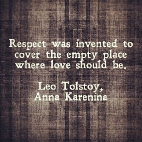 Respect works 98% of the time - except when it creates distance where there should be none.   Well played, Mr. Tolstoy. Well played.