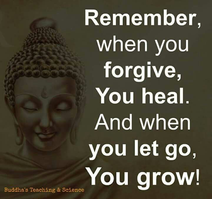 When you forgive, you heal. And when you let go, you grow.