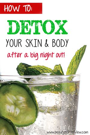 How To Detox: Skin & Body - Beauty Point Of View