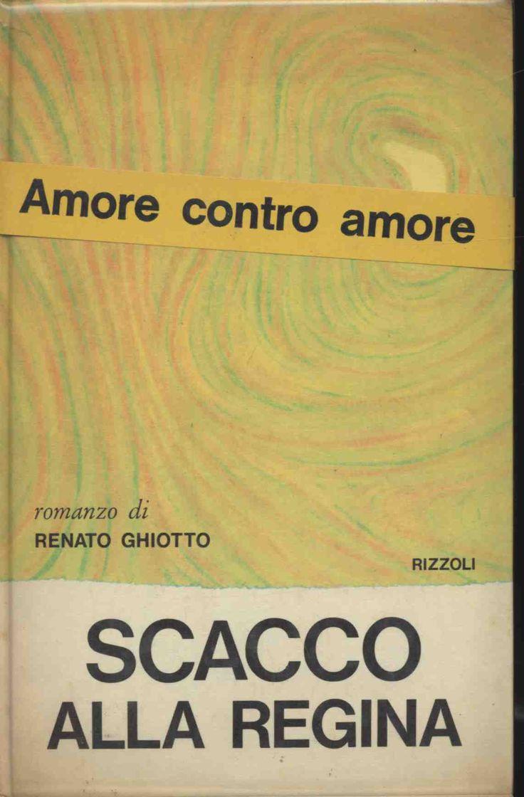 Ghiotto RenatoScacco alla regina  1967 prima edizione, grafica DAGRADA, 12mo 381pp collana LA SCALA