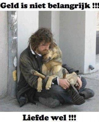 Geld is niet belangrijk liefde wel    144   red een dier!!