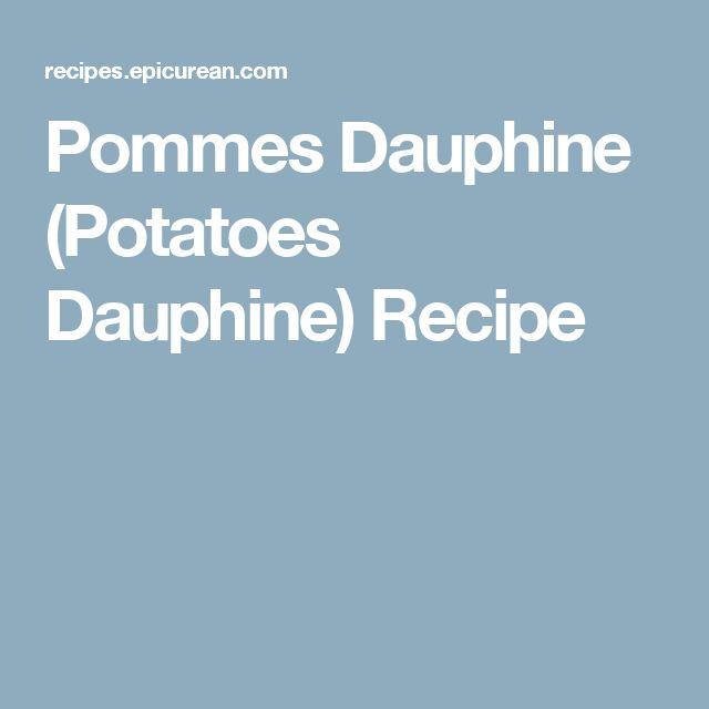 Pommes Dauphine (Potatoes Dauphine) Recipe