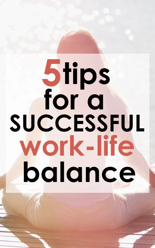 5 Tips for a Successful Work-Life Balance - Advice to Keep You Happy and Healthy #work #healthadvice