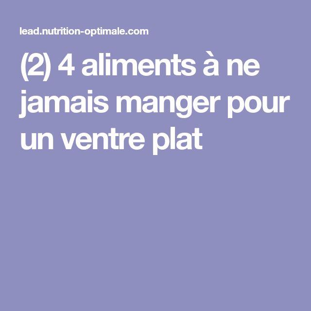 (2) 4 aliments à ne jamais manger pour un ventre plat