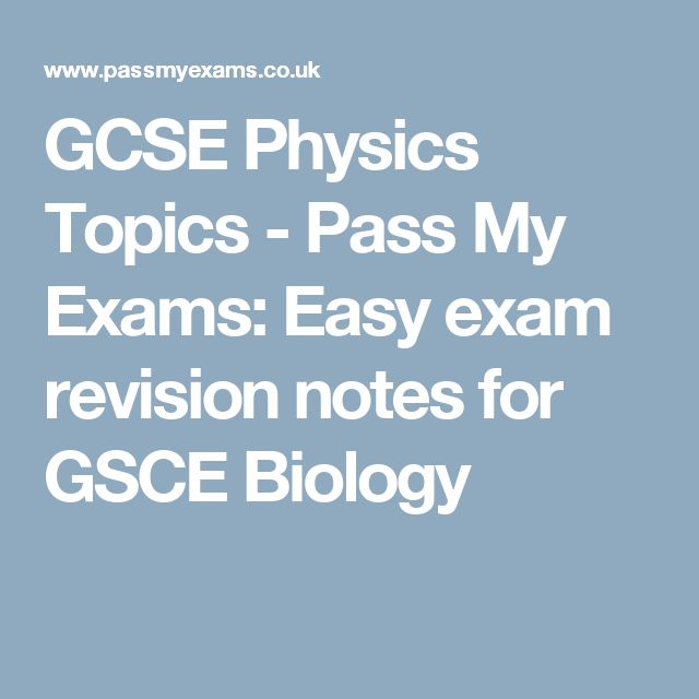 GCSE Physics Topics - Pass My Exams: Easy exam revision notes for GSCE Biology