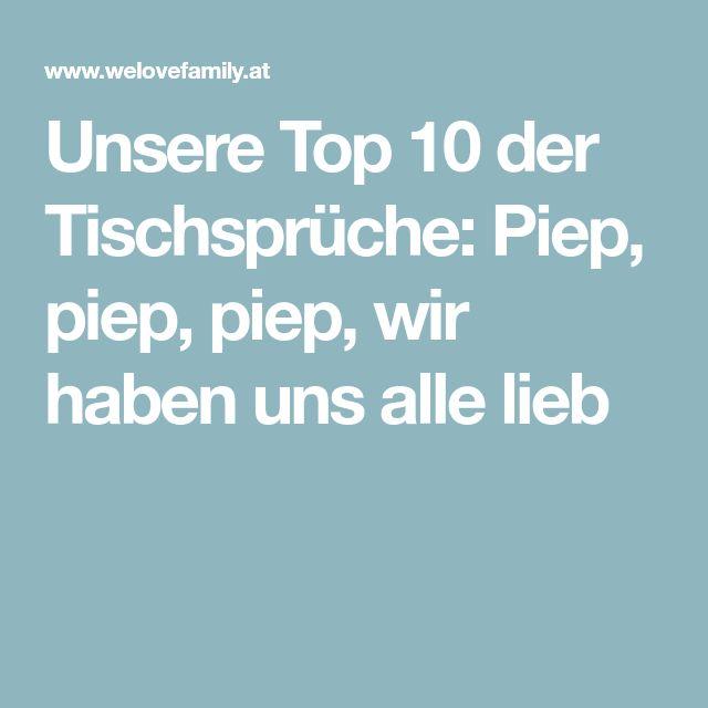 Unsere Top 10 der Tischsprüche: Piep, piep, piep, wir