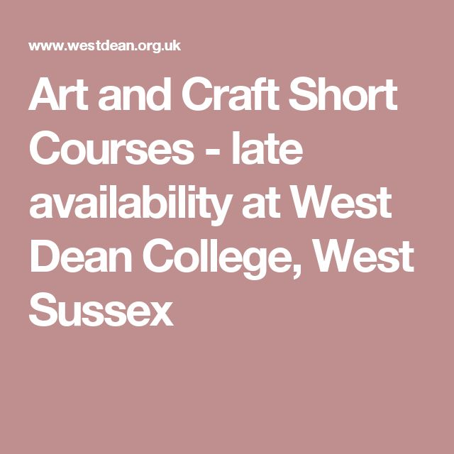 Art and Craft Short Courses - late availability at West Dean College, West Sussex