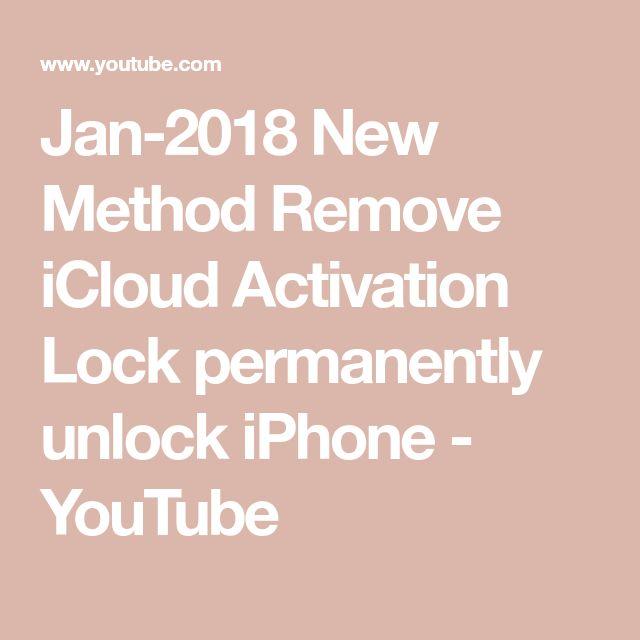 Jan-2018 New Method Remove iCloud Activation Lock permanently unlock iPhone - YouTube #iphoneactivationlock,