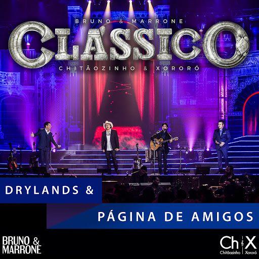 Bruno e Marrone & Chitãozinho e Xororó - Drylands - Página De Amigos - https://bemsertanejo.com/bruno-e-marrone-chitaozinho-e-xororo-drylands-pagina-de-amigos/