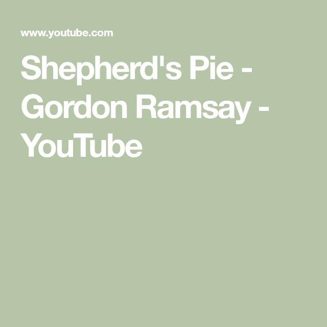 Shepherd's Pie - Gordon Ramsay - YouTube