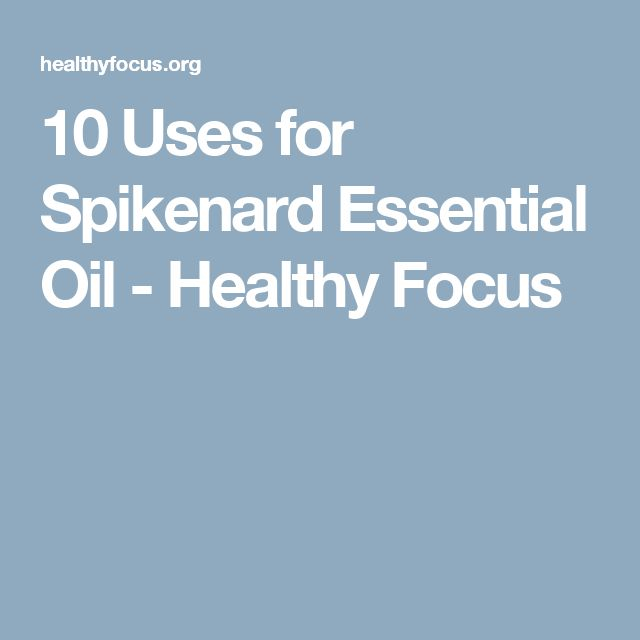 10 Uses for Spikenard Essential Oil - Healthy Focus
