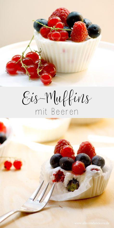 Rezept: Eis-Muffins mit frischen Beeren ohne Eismaschine | Alles und Anderes