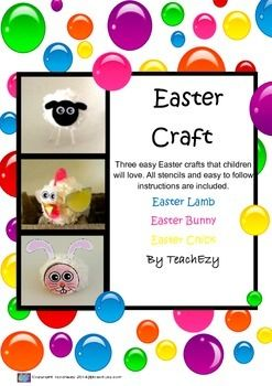 Three easy Easter crafts that children will love. All stencils and easy to follow instructions are included. These crafts use pompoms. Instructions to making a pompom simply are included.  Easter Lamb Easter Bunny Easter Chick  By TeachEzy