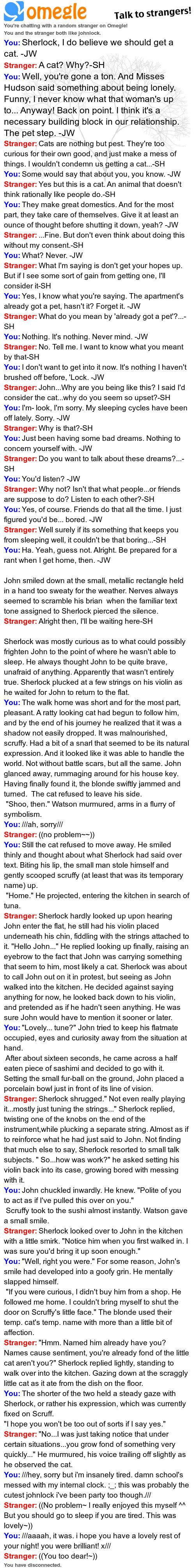 Omegle chat log, Johnlock >Overall well done for an improvised para rp!