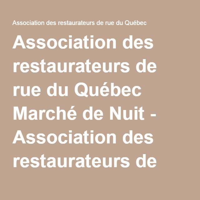 Association des restaurateurs de rue du Québec Marché de Nuit - Association des restaurateurs de rue du Québec