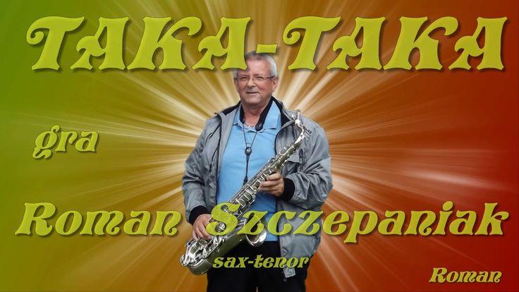 Taka,takata -Roman Szczepaniak sax . Tenor