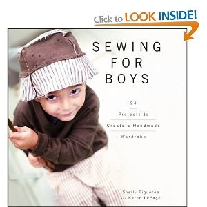 Sewing for Boys: 24 Projects to Create a Handmade Wardrobe: Amazon.ca: Shelly Figueroa, Karen LePage: Books