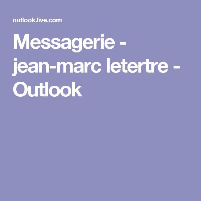 Messagerie - jean-marc letertre - Outlook