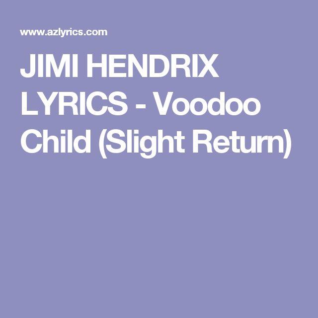 JIMI HENDRIX LYRICS - Voodoo Child (Slight Return)