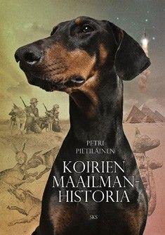 €20 Koirien maailmanhistoria – Petri Pietiläinen – kirjat – Rosebud.fi