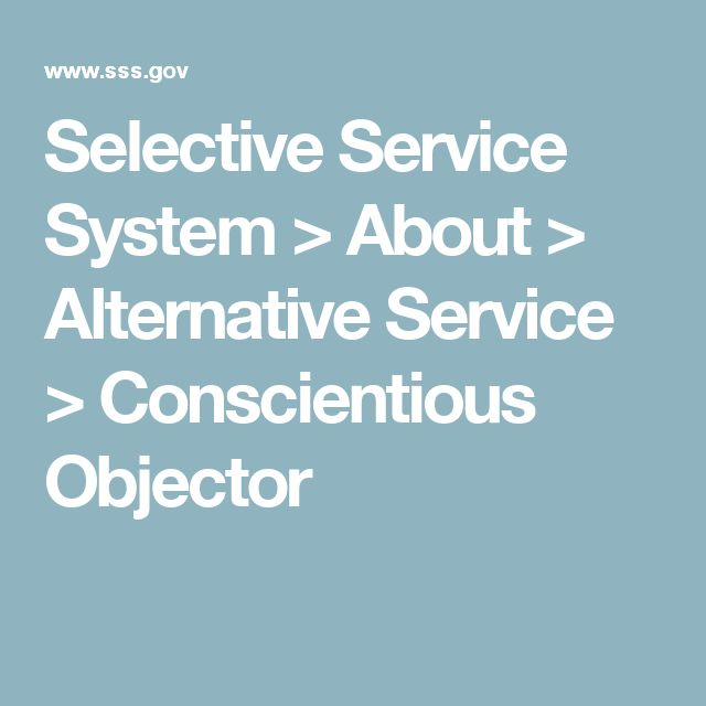 Selective Service System > About > Alternative Service > Conscientious Objector