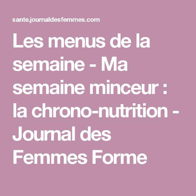 Les menus de la semaine - Ma semaine minceur : la chrono-nutrition - Journal des Femmes Forme