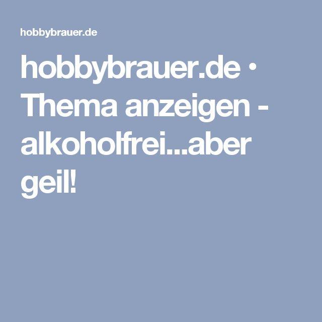 hobbybrauer.de • Thema anzeigen - alkoholfrei...aber geil!