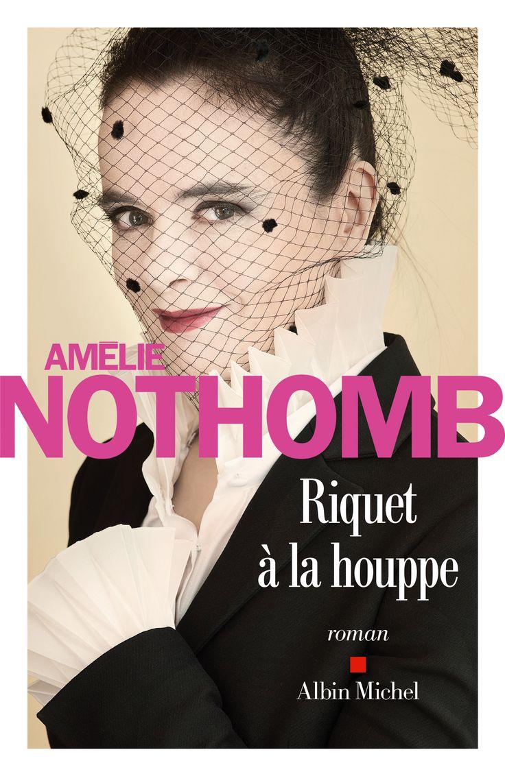 Riquet à la houppe / Amélie Nothomb. Albin Michel, 2016.