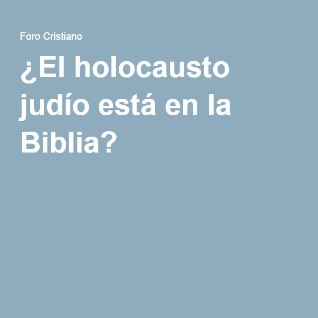 ¿El holocausto judío está en la Biblia?