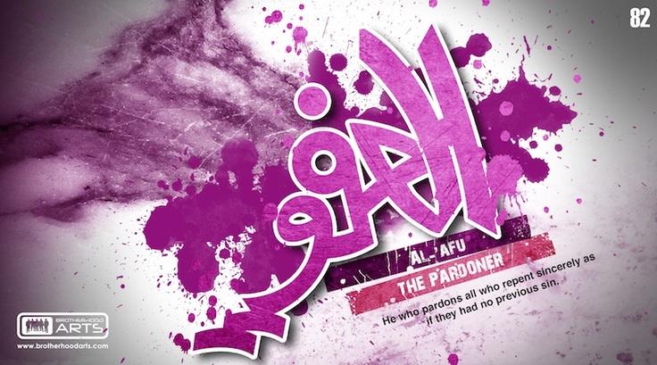 82. Al-'Afuww (The 99 names of God: The Pardoner, The Effacer of Sins)