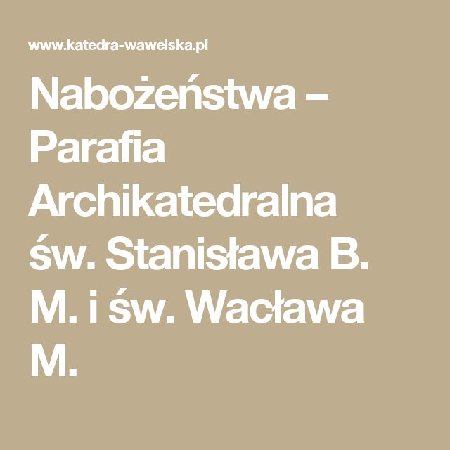 Nabożeństwa – Parafia Archikatedralna św.Stanisława B. M. iśw.Wacława M.