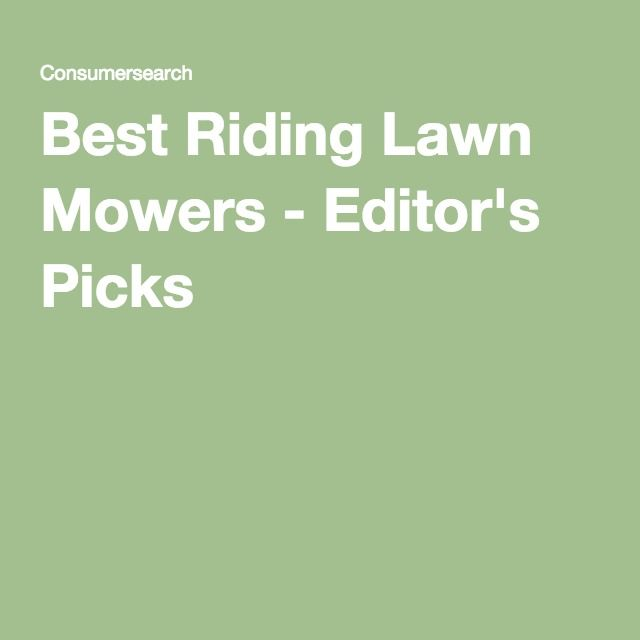 Best Riding Lawn Mowers - Editor's Picks