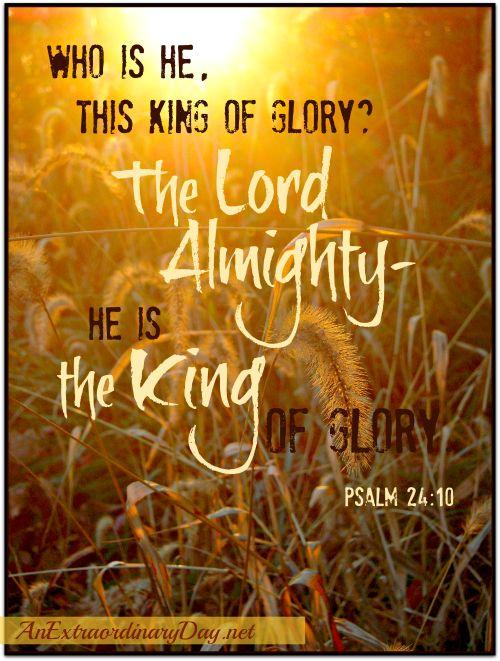 AnExtraordinaryDay.net | 31 Extraordinary Days {Day 21} Joy Day! ...Glory All Around Us | Psalm 24:10
