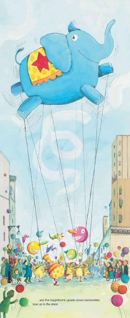 Balloons Over Broadway: Melissa Sweet introduces readers to Tony Sarg – the puppeteer of Macy's Thanksgiving Day parade.