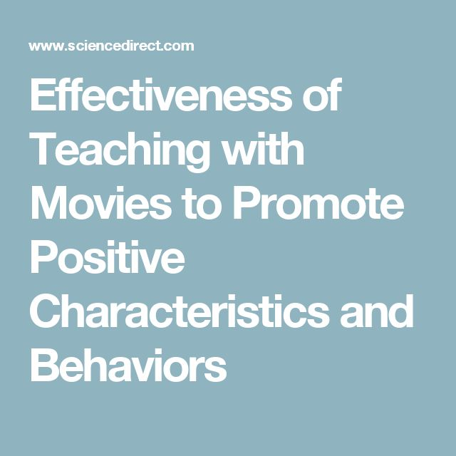 Effectiveness of Teaching with Movies to Promote Positive Characteristics and Behaviors