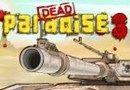 Dead Paradise 3 - http://www.juegosfrivol.com/dead-paradise-3.html - Dead Paradise 3. La tercera parte del juego de la guerra. Ayuda a los supervivientes llegan al refugio. Detener a los zombies antes de que destruyan su teritory.