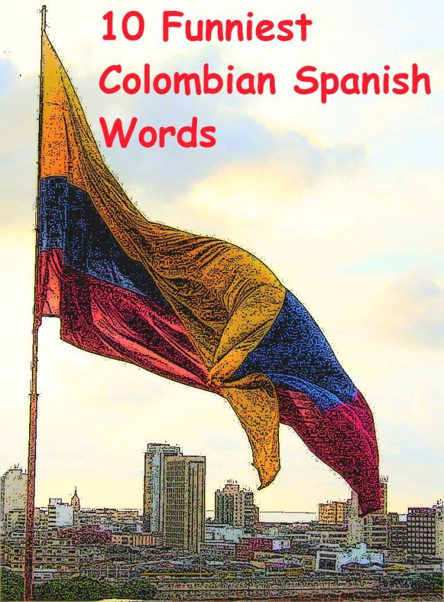 10 Funniest Colombian Spanish Words