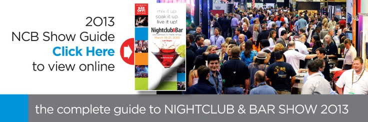 2013 Nightclub & Bar Convention & Trade Show | Las Vegas Convention Center | Las Vegas, NV | March 19-21