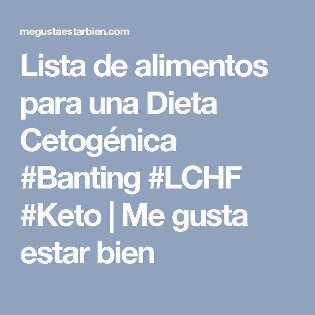 Lista de alimentos para una Dieta Cetogénica #Banting #LCHF #Keto | Me gusta estar bien