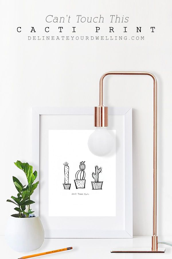 FREE PRINTABLE Cactus Print, Can't Touch This print! Delineate Your Dwelling