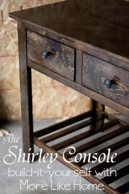 I want to make this!  DIY Furniture Plan from Ana-White.com  These plans are for a console table based on the Shannon Console by Fenwick. It features two small drawers and an open, slatted shelf below. Head on over to More Like Home for the plans! http://www.morelikehome.net/2012/04/shirley-console-table-plans.html
