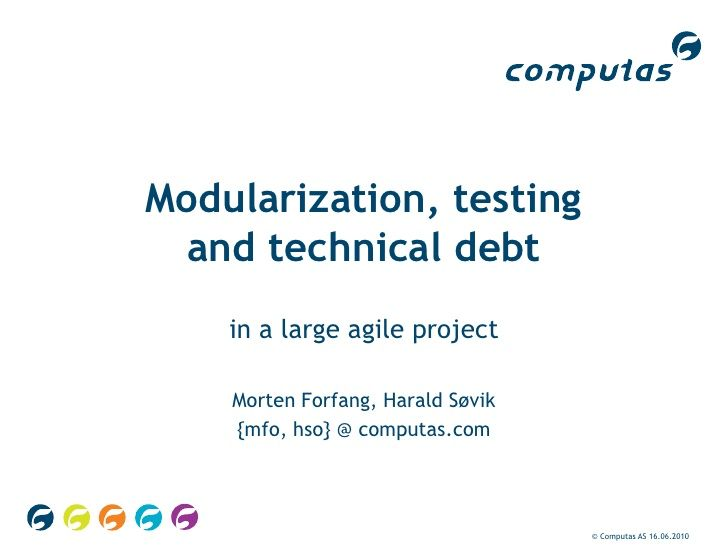 Modularization, testing and technical debt (in a large agile project)