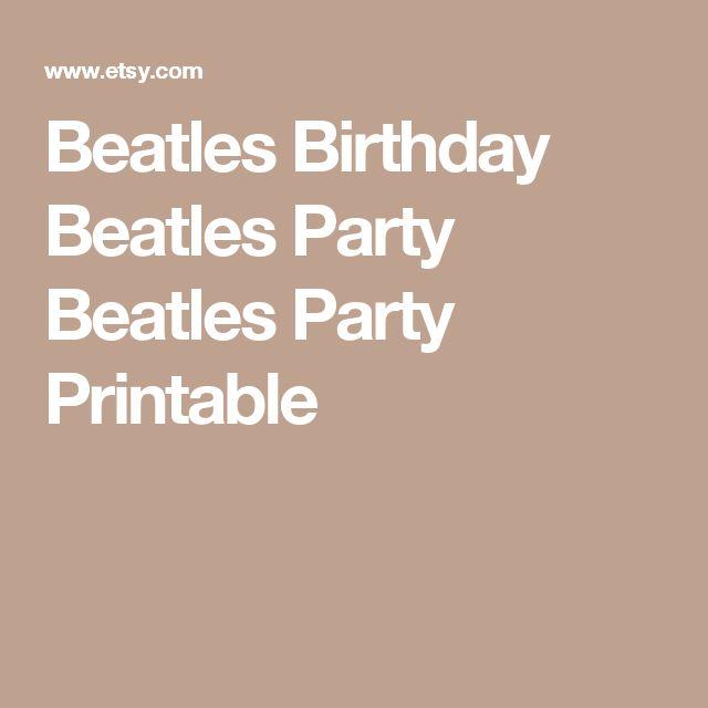 Beatles Birthday Beatles Party Beatles Party Printable