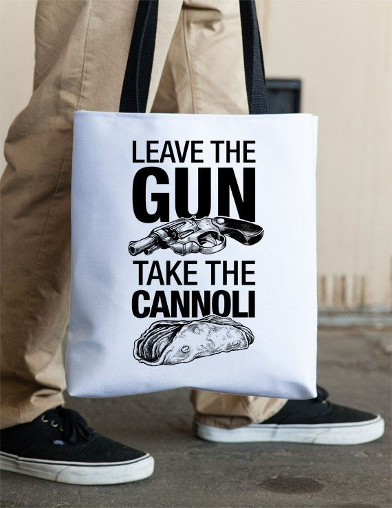 Godfather Leave The Gun Take The Cannoli  Quote Tote by Vincent Carrozza