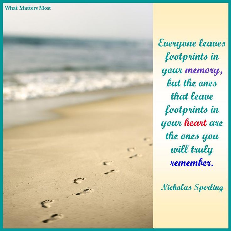 Who has left the deepest footprints in your heart?