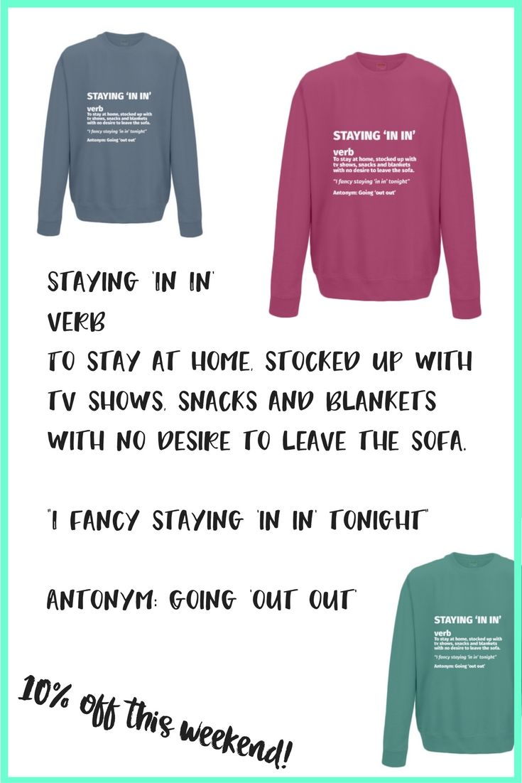 """10% off at: https://www.soyeahstuff.com/products/staying-in-in-definition-sweatshirt So we know what going 'out out' means, (thanks, Micky Flanagan!) but what about when we just fancy cosying up on the sofa? Staying 'In In' verb To stay at home, stocked up with tv shows, snacks and blankets with no desire to leave the sofa. """"I fancy staying 'in in' tonight"""" Antonym: Going 'out out' Here's our Staying 'In In' definition sweatshirt, perfect for November evenings!"""
