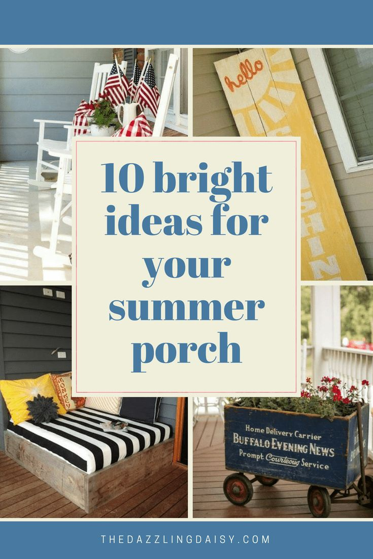 10 BRIGHT Ideas for Your Summer Porch - The Dazzling Daisy| Summer, Porch, Summer Porch Decor, DIY Porch Decor, Pretty Porch Decor #homedecor #homedecorideas #porch